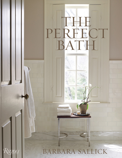 The Perfect Bath – Barbara Sallick – LuxDeco.com Style Guide